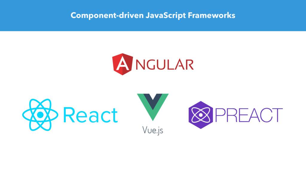 Component-driven JavaScript Frameworks