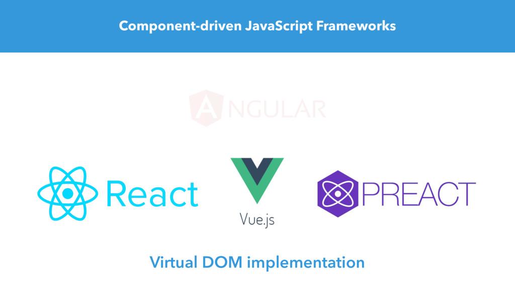 Component-driven JavaScript Frameworks Virtual ...