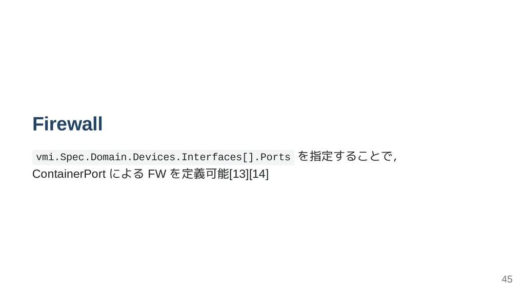 Firewall vmi.Spec.Domain.Devices.Interfaces[].P...