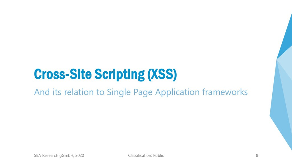 Classification: Public 8 Cross-Site Scripting (...
