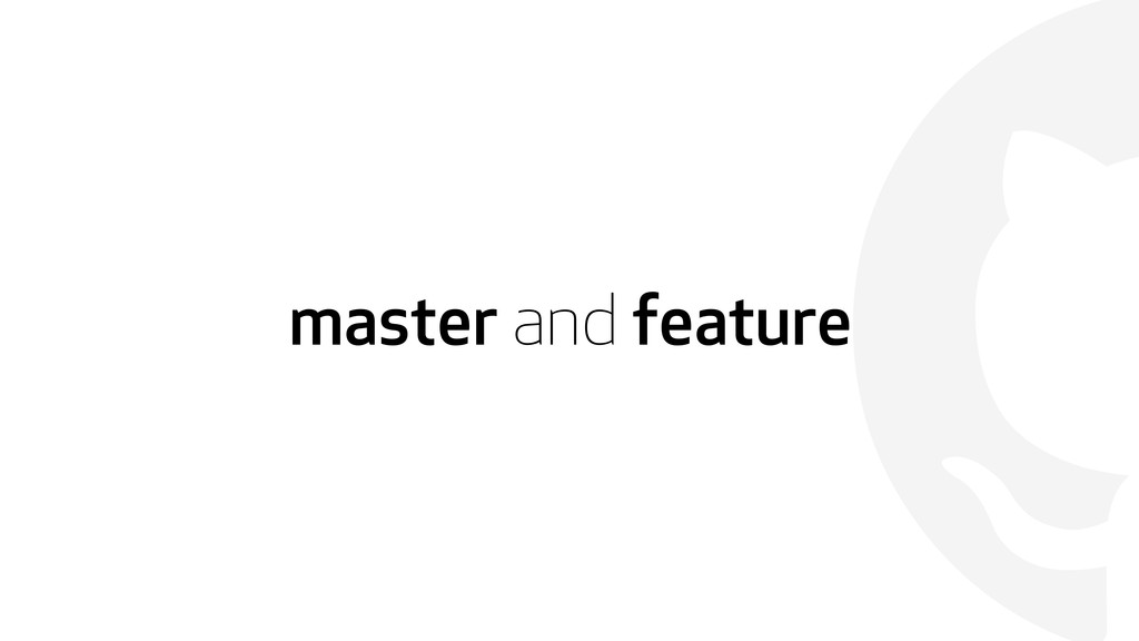  master and feature