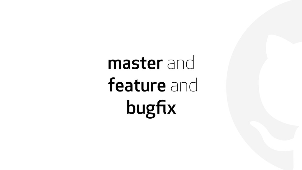  master and feature and bugfix