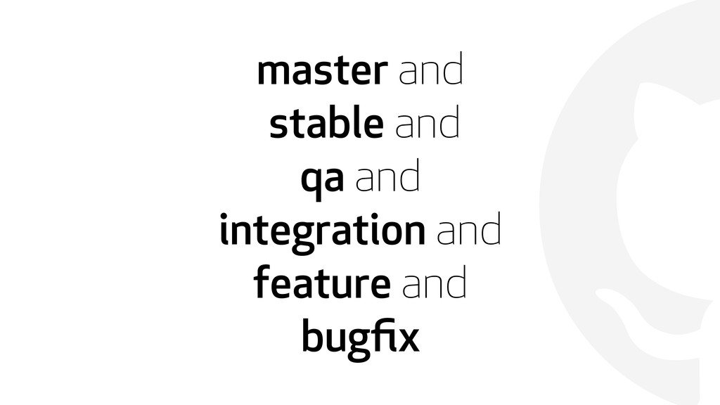  master and stable and qa and integration and ...