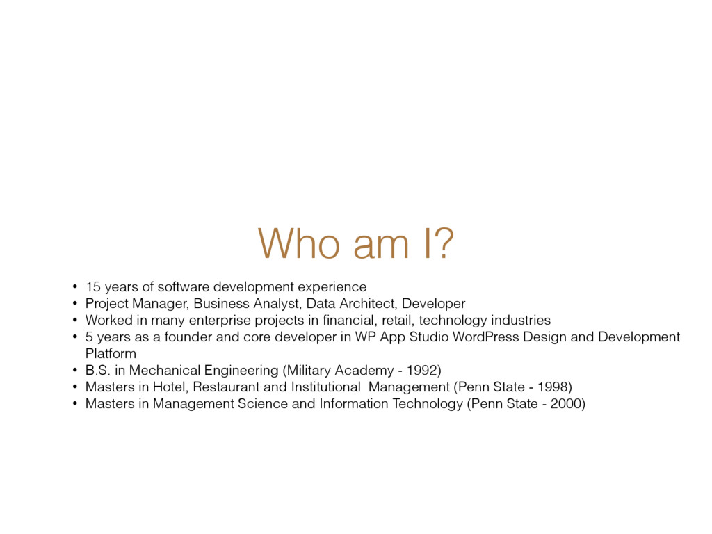 Who am I? • 15 years of software development ex...