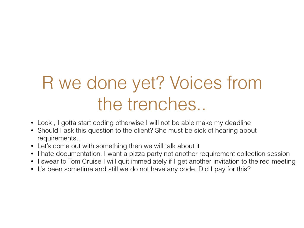 R we done yet? Voices from the trenches.. • Loo...