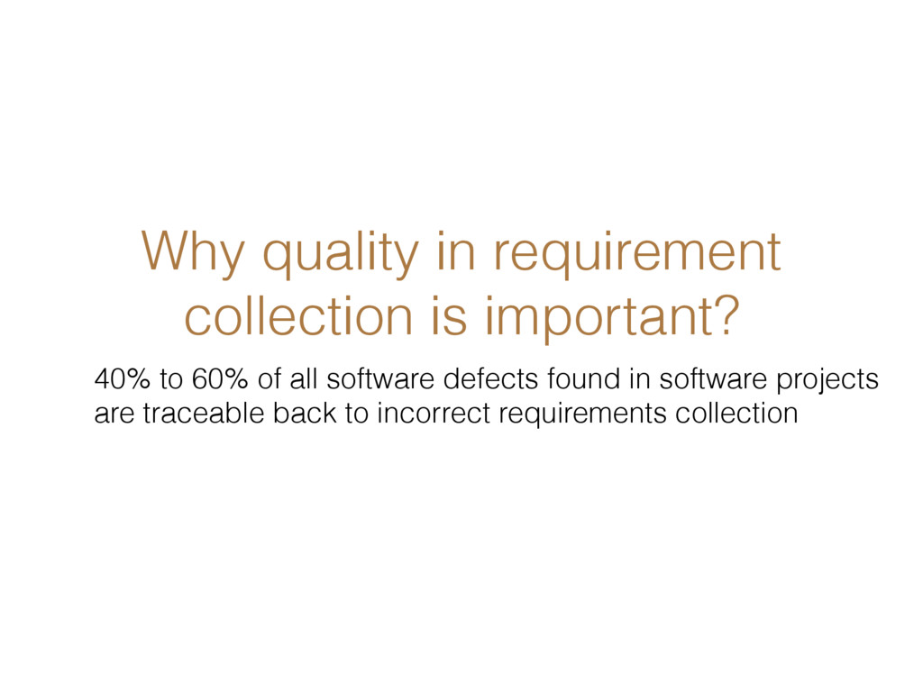 Why quality in requirement collection is import...