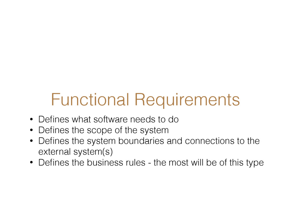 Functional Requirements • Defines what software ...