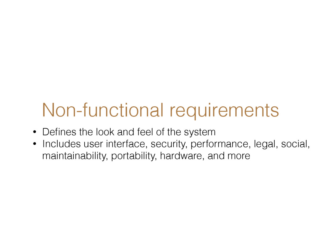 Non-functional requirements • Defines the look a...