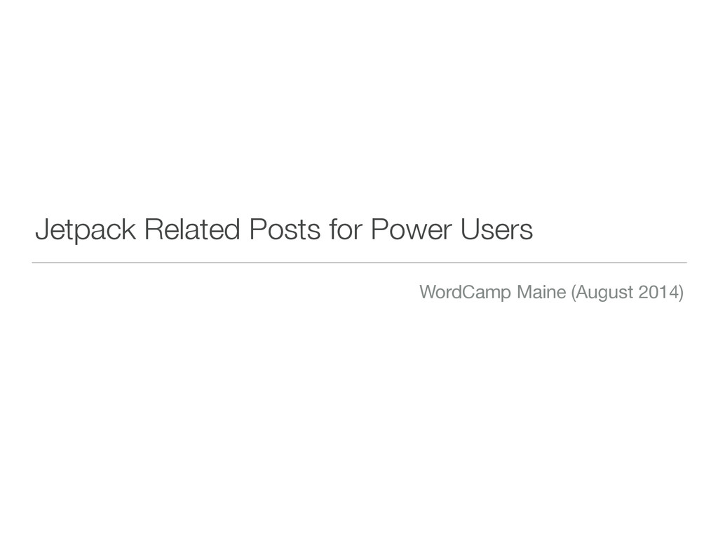 Jetpack Related Posts for Power Users WordCamp ...