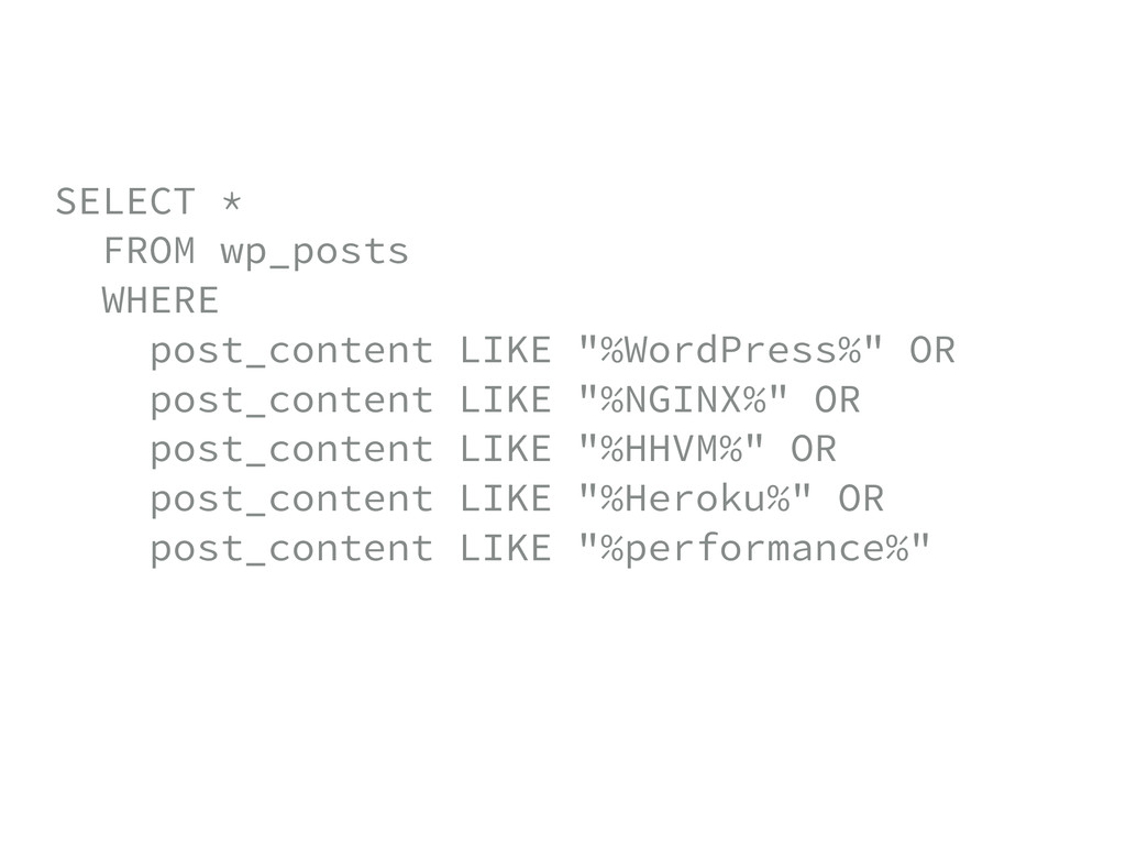 SELECT * FROM wp_posts WHERE post_content LI...