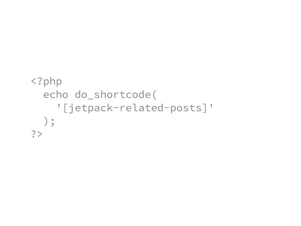 <?php echo do_shortcode( '[jetpack-related-po...
