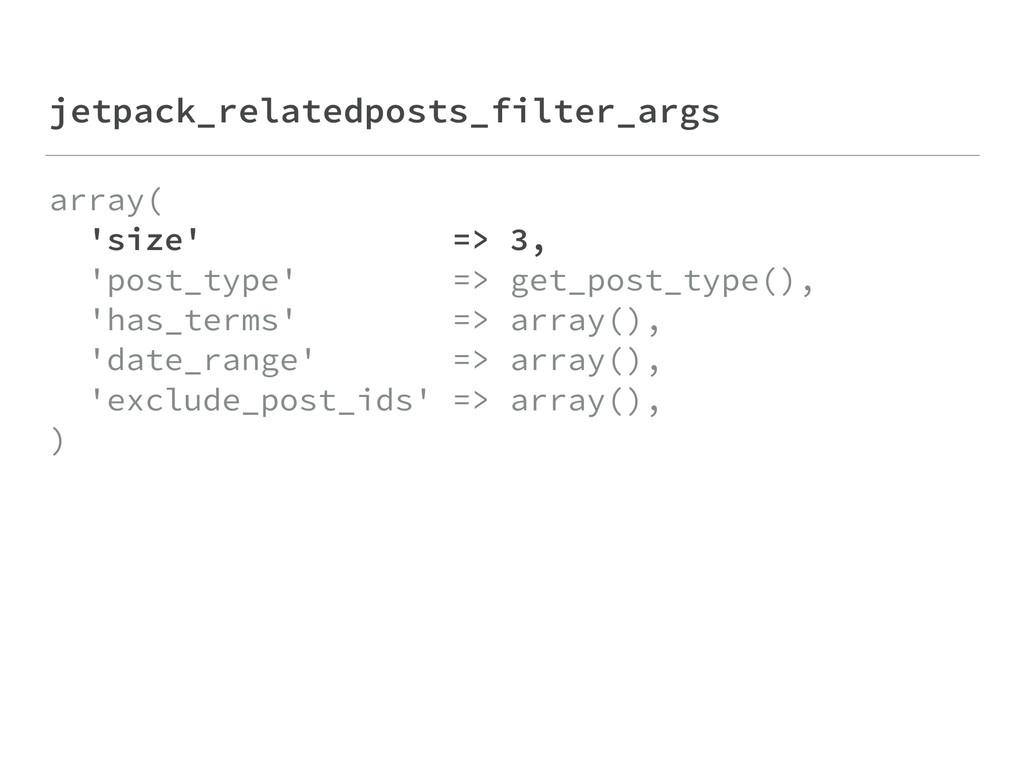 jetpack_relatedposts_filter_args array( 'size'...