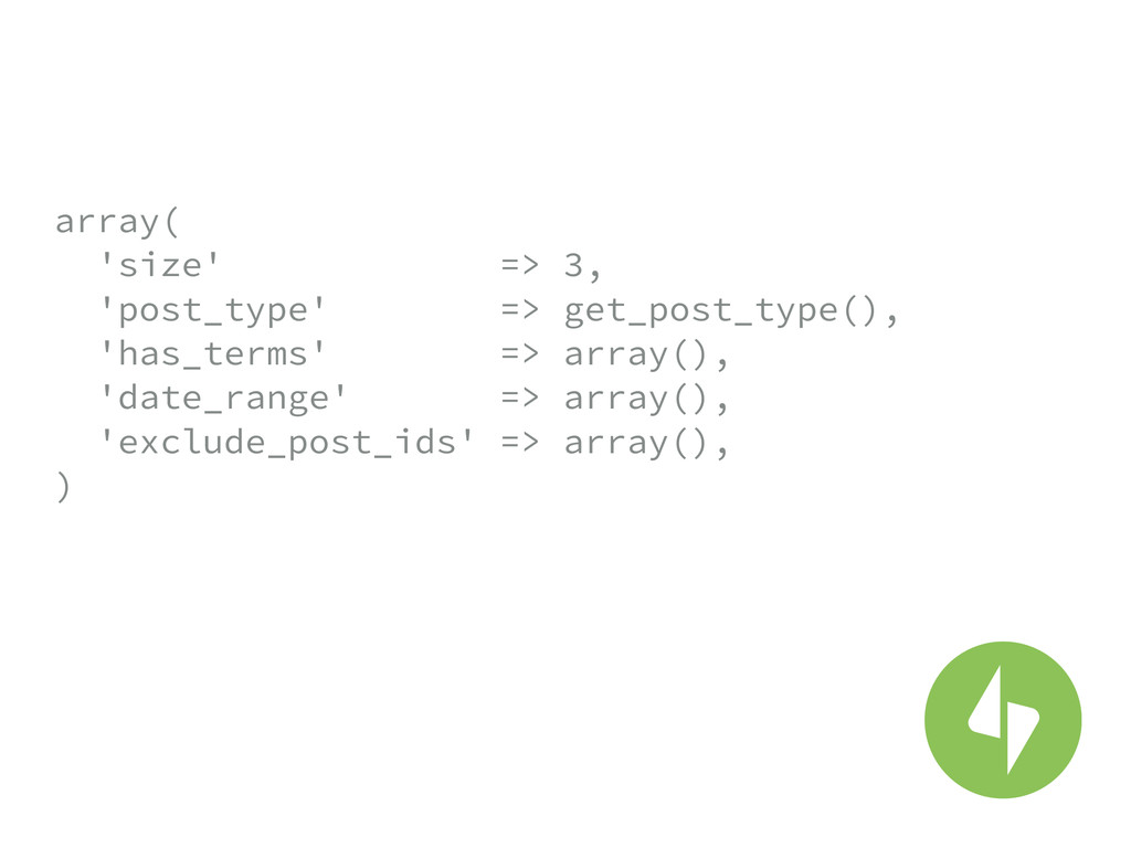 array( 'size' => 3, 'post_type' => get_post_t...