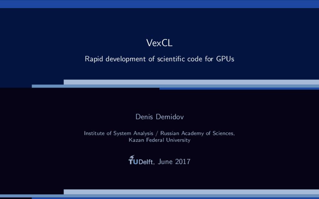 VexCL Rapid development of scientific code for G...