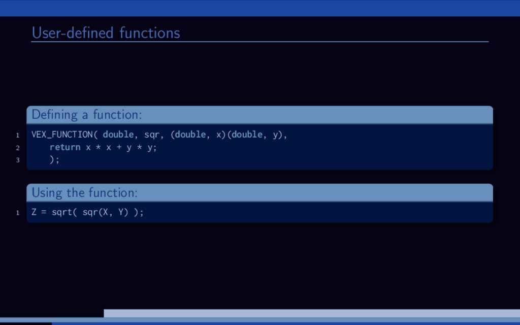 User-defined functions Defining a function: 1 VEX...