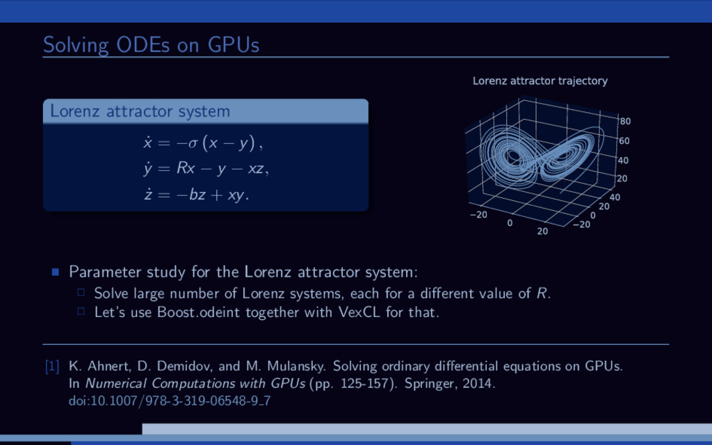 Solving ODEs on GPUs Lorenz attractor system ˙ ...