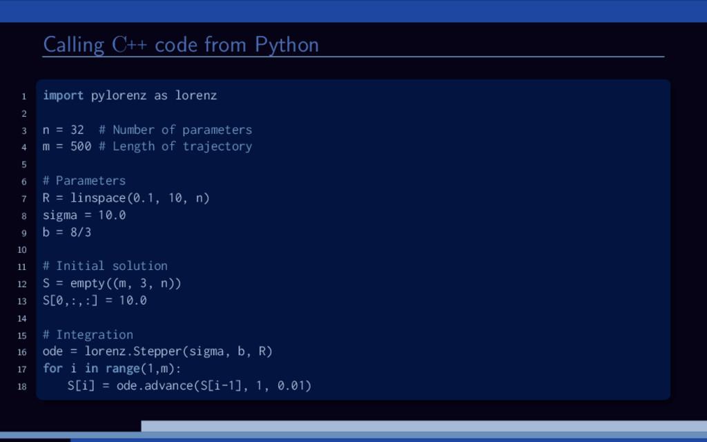 Calling C++ code from Python 1 import pylorenz ...