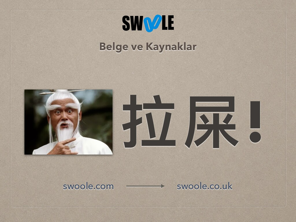 拉屎! Belge ve Kaynaklar swoole.com swoole.co.uk
