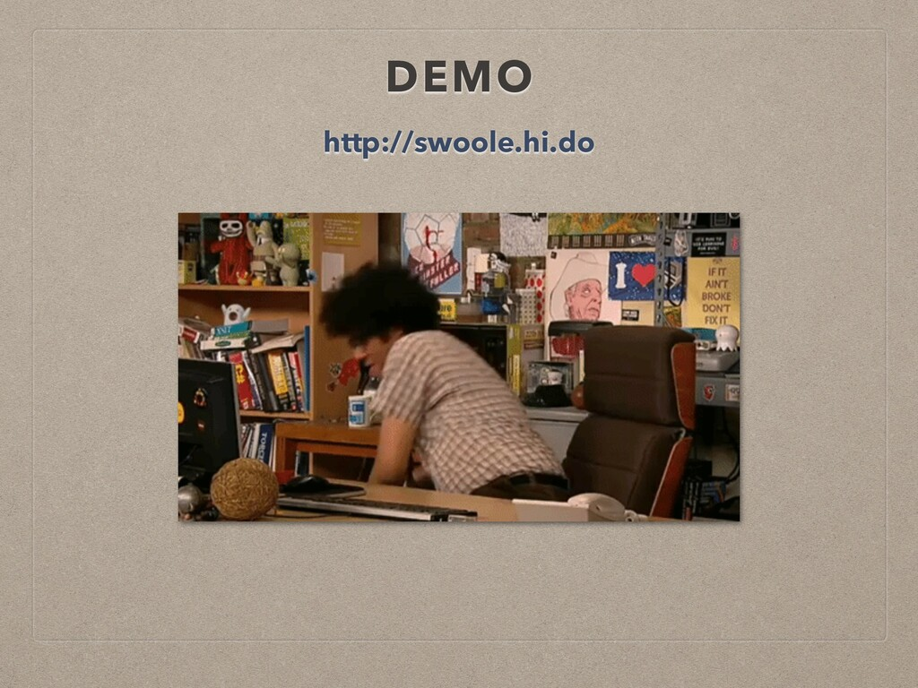 DEMO http://swoole.hi.do