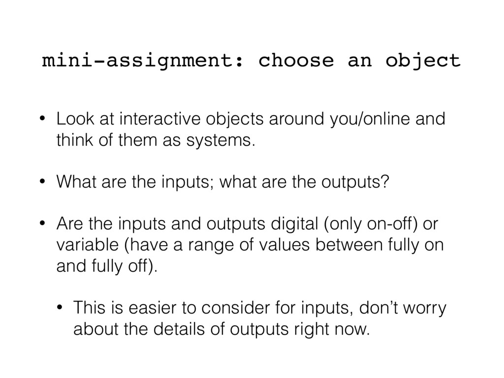 mini-assignment: choose an object • Look at int...