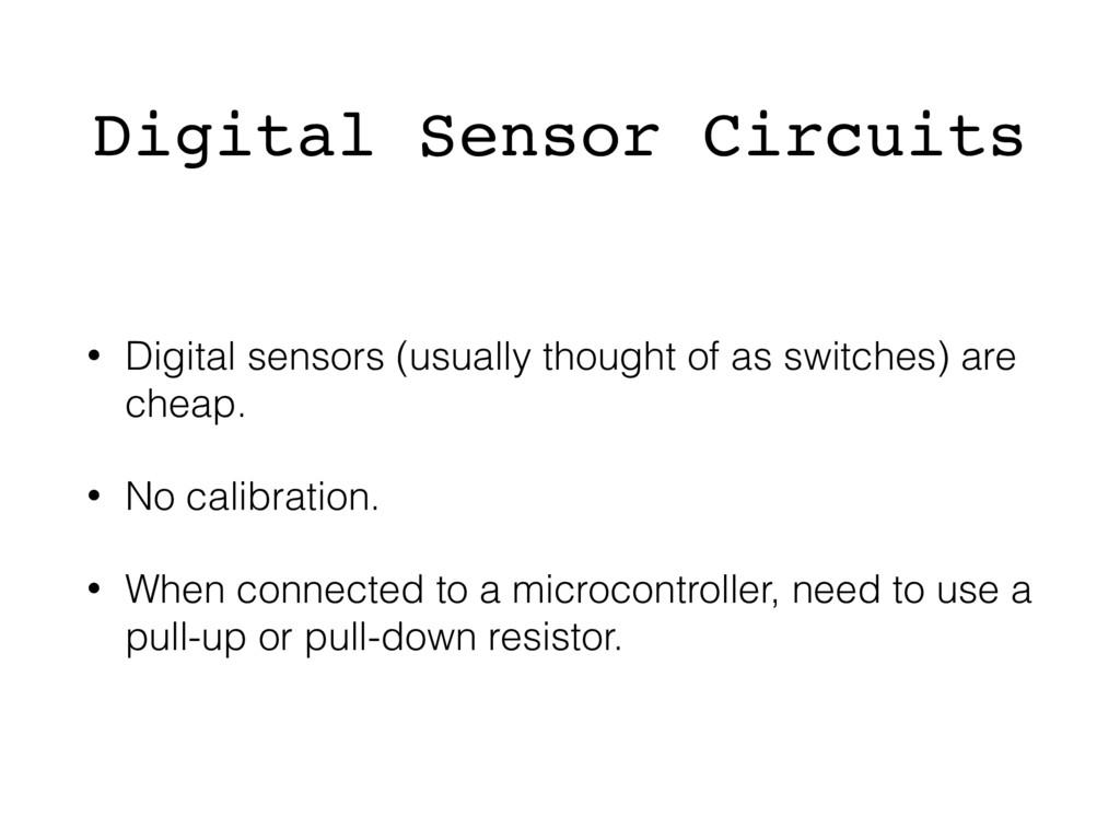 Digital Sensor Circuits • Digital sensors (usua...