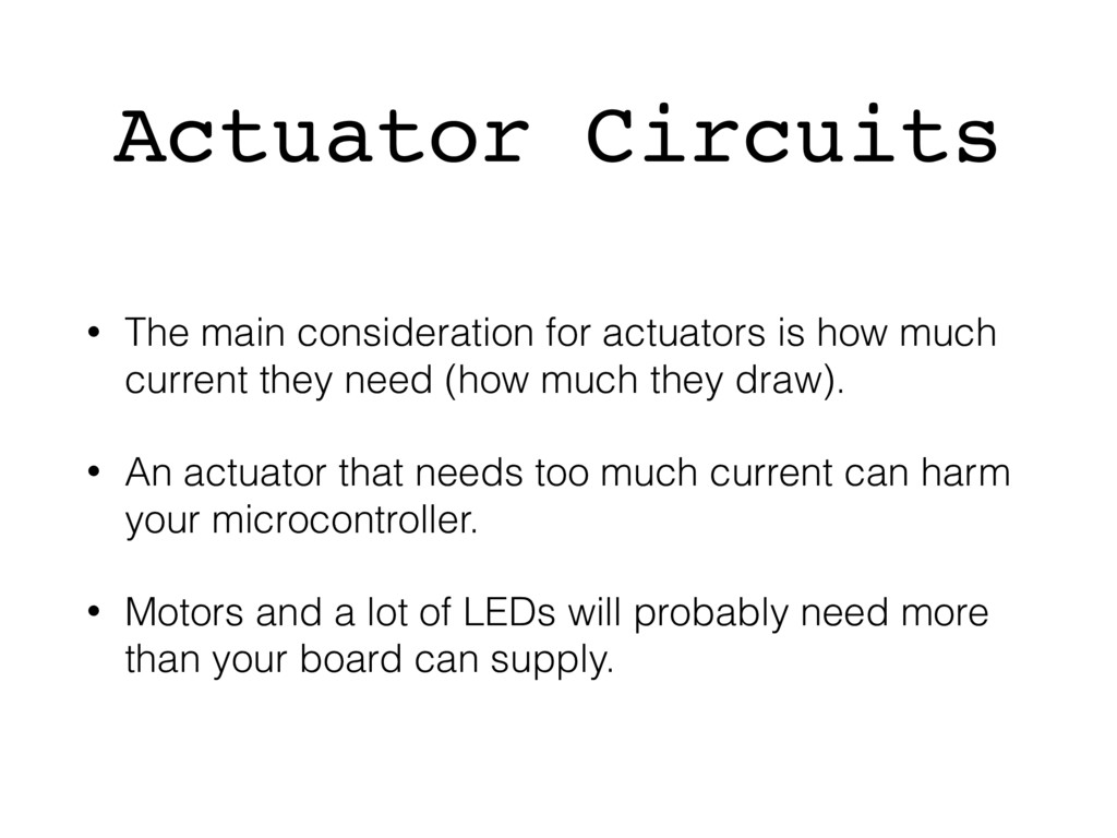 Actuator Circuits • The main consideration for ...