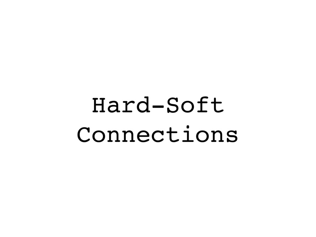 Hard-Soft Connections