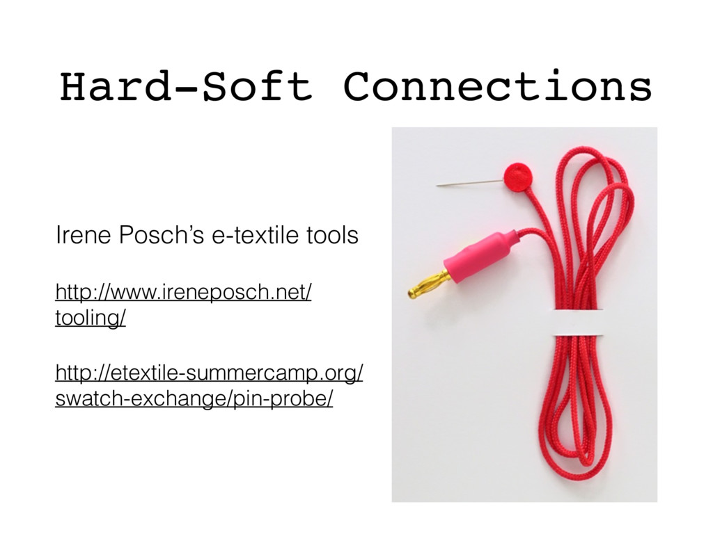 Hard-Soft Connections Irene Posch's e-textile t...