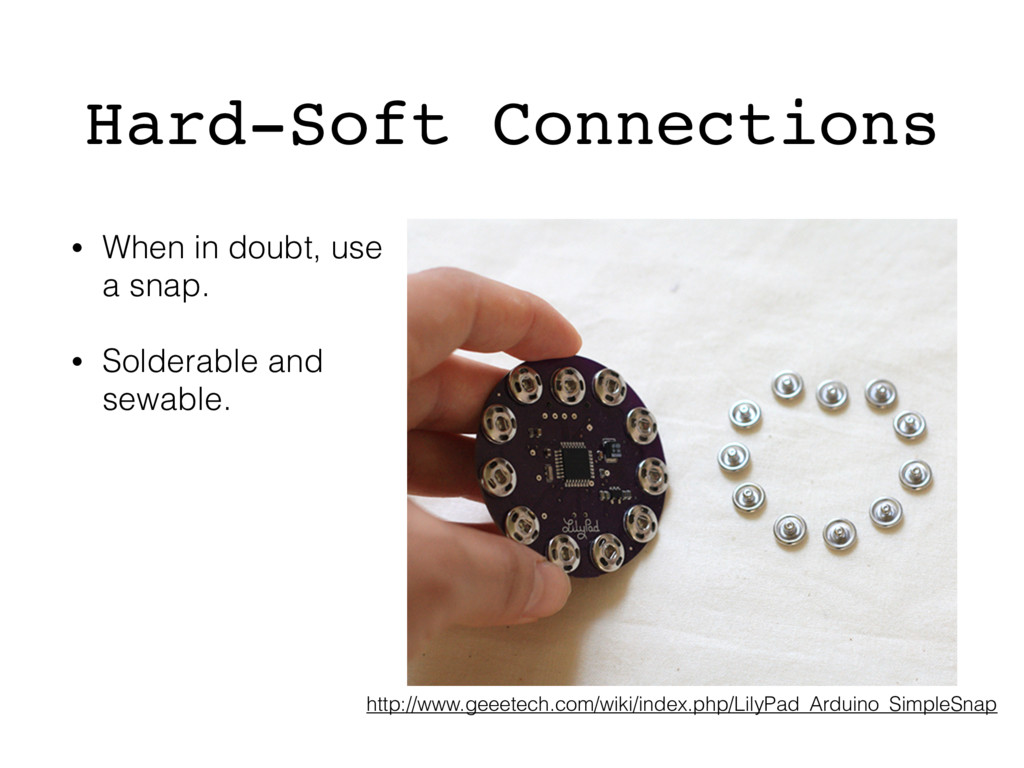 Hard-Soft Connections • When in doubt, use a sn...