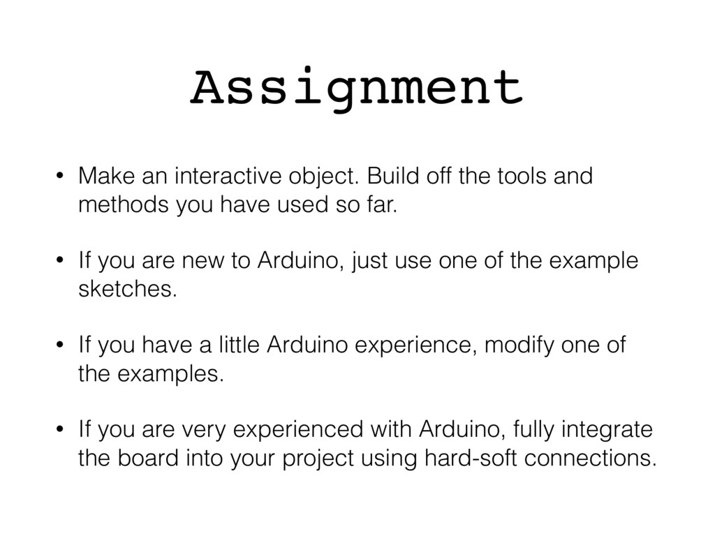 Assignment • Make an interactive object. Build ...