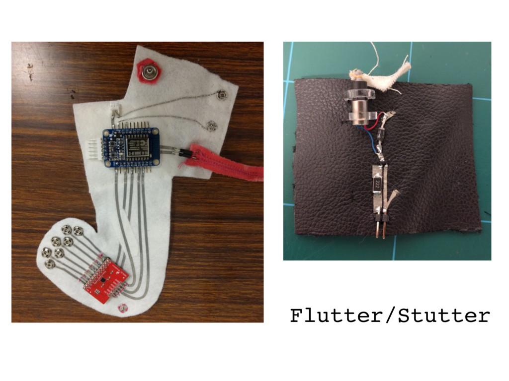 Flutter/Stutter