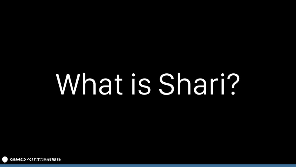 What is Shari?