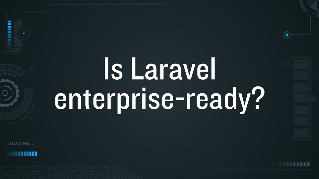 Is Laravel enterprise-ready?