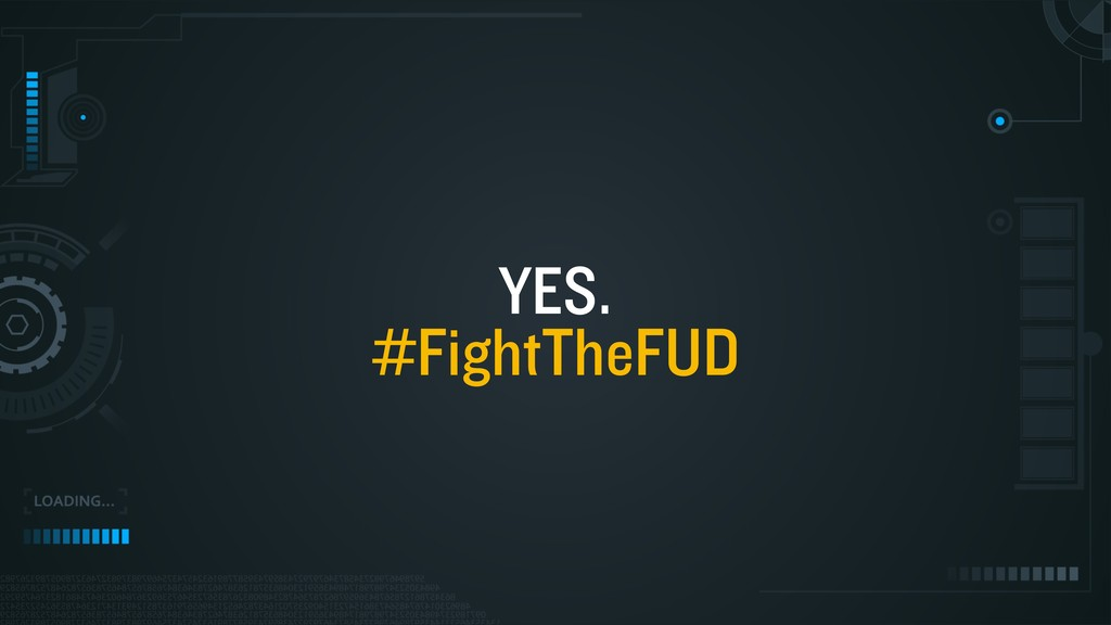 YES. #FightTheFUD