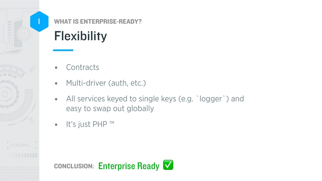WHAT IS ENTERPRISE-READY? CONCLUSION: 1 • Contr...