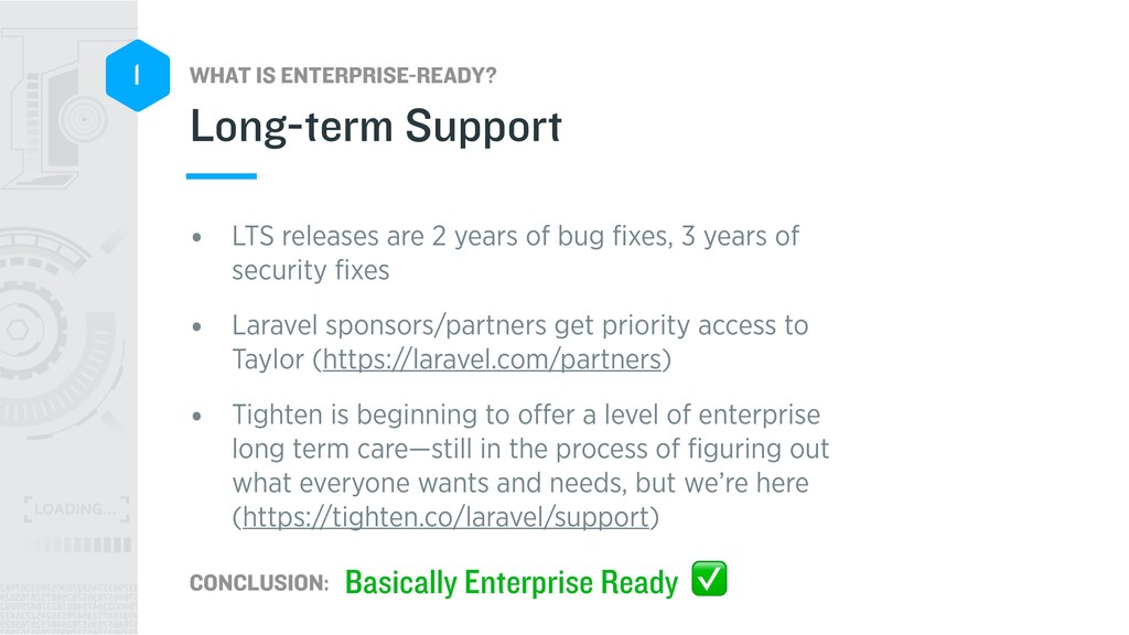 WHAT IS ENTERPRISE-READY? CONCLUSION: 1 • LTS r...