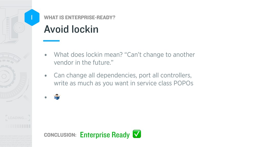 WHAT IS ENTERPRISE-READY? CONCLUSION: 1 • What ...