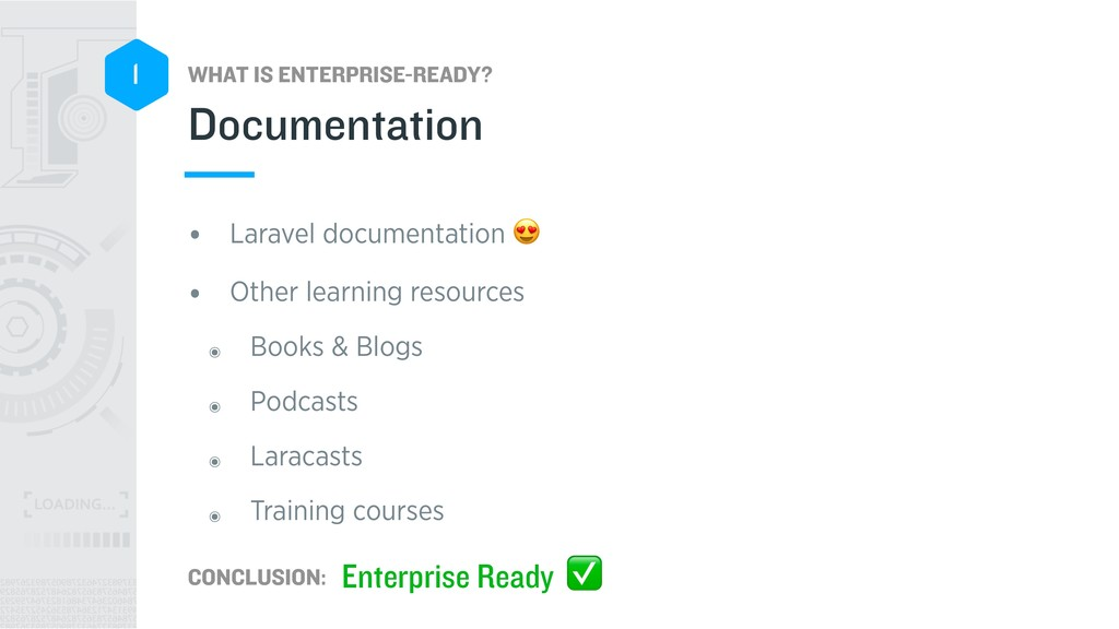 WHAT IS ENTERPRISE-READY? CONCLUSION: 1 • Larav...