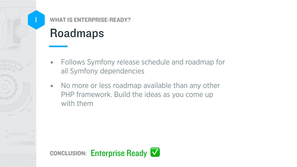 WHAT IS ENTERPRISE-READY? CONCLUSION: 1 • Follo...