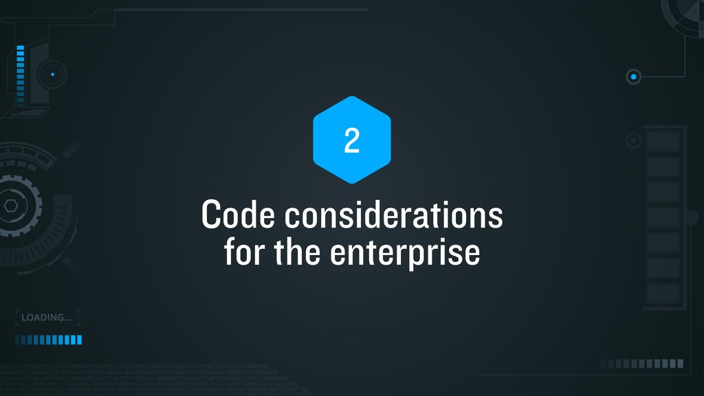Code considerations for the enterprise 2