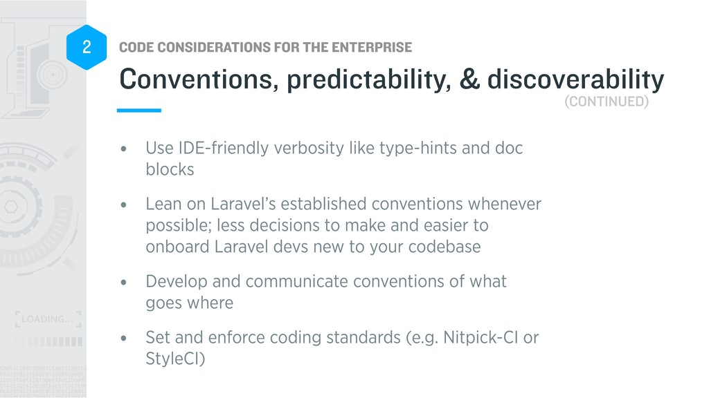 CODE CONSIDERATIONS FOR THE ENTERPRISE 2 • Use ...