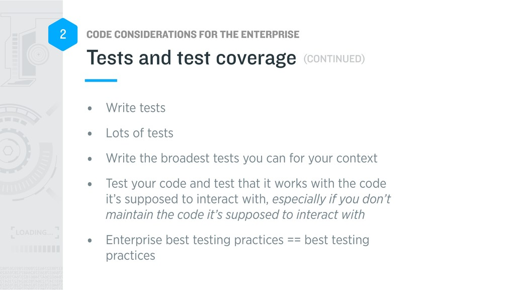 CODE CONSIDERATIONS FOR THE ENTERPRISE 2 • Writ...