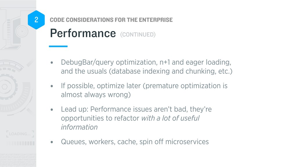 CODE CONSIDERATIONS FOR THE ENTERPRISE 2 • Debu...