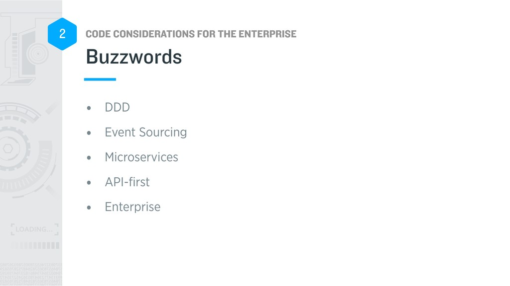 CODE CONSIDERATIONS FOR THE ENTERPRISE 2 • DDD ...