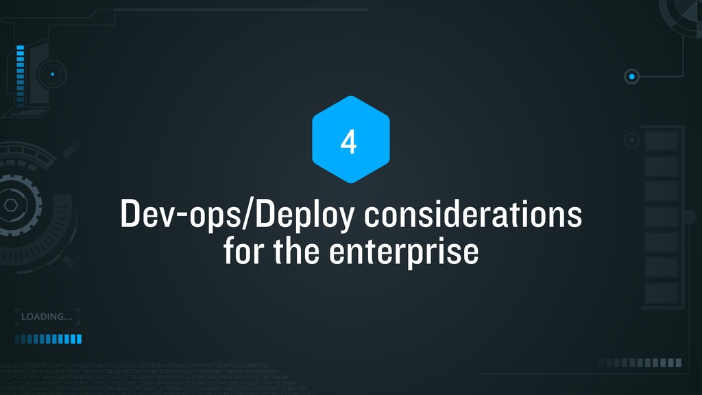 Dev-ops/Deploy considerations for the enterpris...