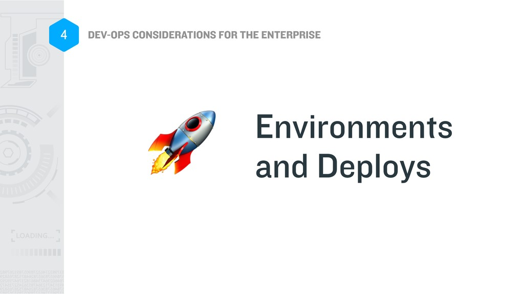 DEV-OPS CONSIDERATIONS FOR THE ENTERPRISE 4 Env...
