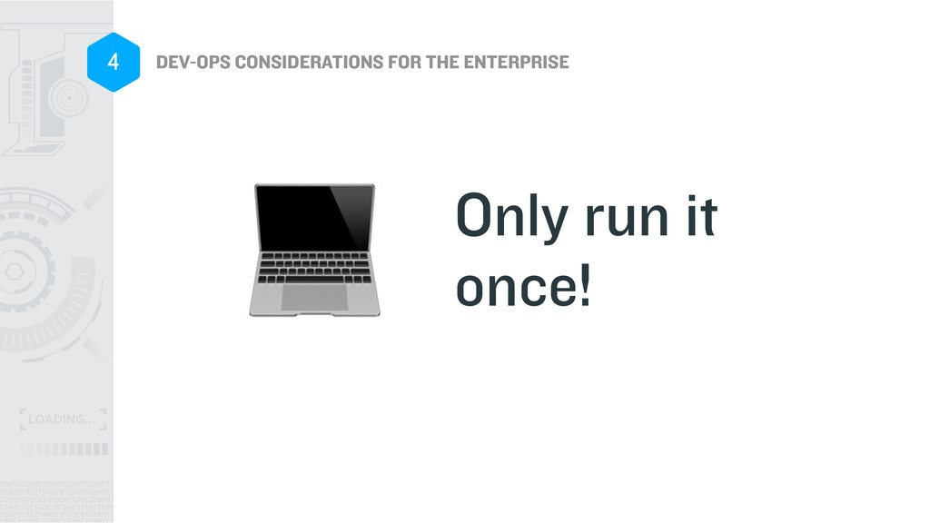DEV-OPS CONSIDERATIONS FOR THE ENTERPRISE 4 Onl...