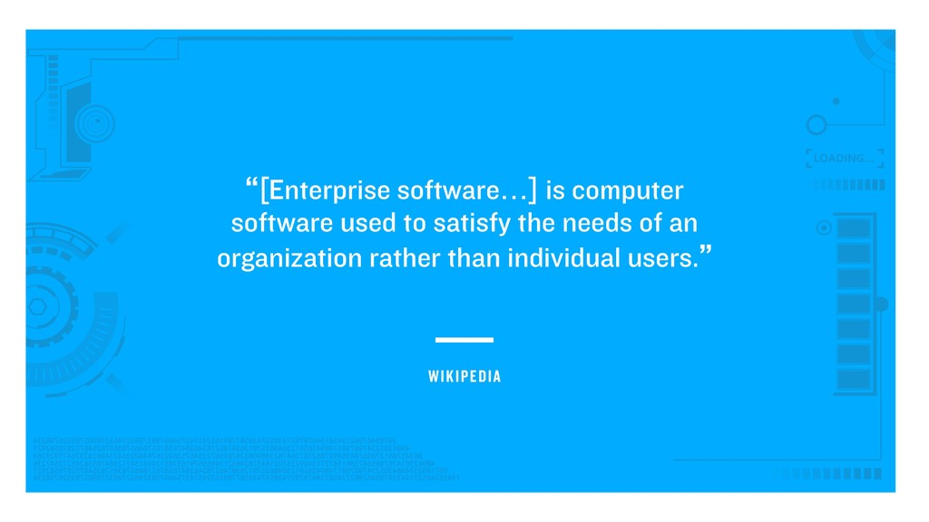 """[Enterprise software…] is computer software us..."