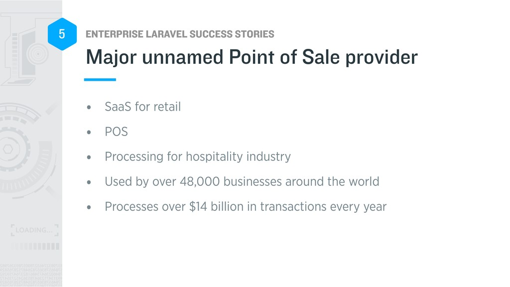 ENTERPRISE LARAVEL SUCCESS STORIES 5 • SaaS for...