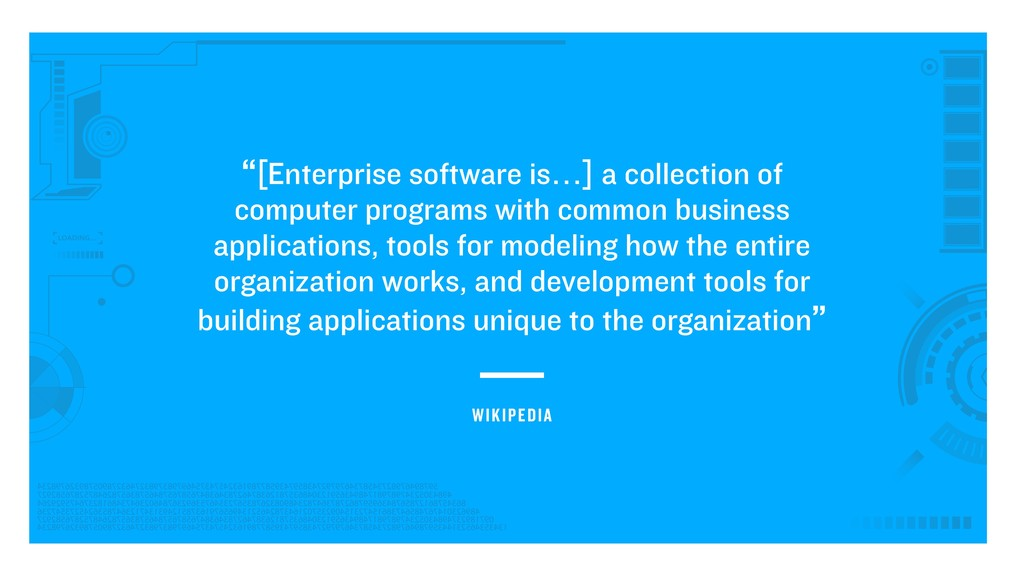 """[Enterprise software is…] a collection of comp..."
